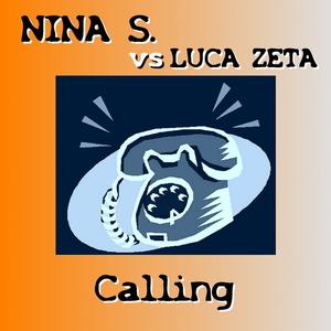 NINA S. vs LUCA ZETA - Calling (ARC-Records Austria)