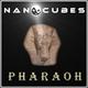 Nanocubes Pharaoh