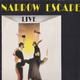 Narrow Escape Live