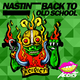 Nastin Back to Old School