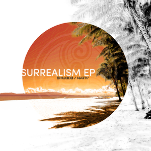Nativ - Surrealism EP (Shuriken Recordings)