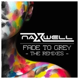 Fade to Grey: The Remixes by Naxwell mp3 download