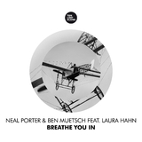 Breathe You In by Neal Porter & Ben Muetsch feat. Laura Hahn mp3 download