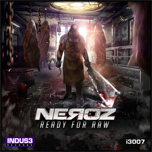 Neroz - Ready for Raw (Indus3)
