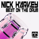 Nick Harvey Beat On the Drum