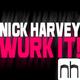 Nick Harvey Wurk It!