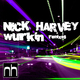 Nick Harvey Wurkin (The Remixes)