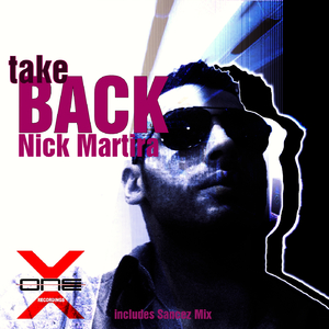 Nick Martira - Take Back (X-one Recordings)