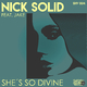 Nick Solid feat. Jake - She's so Divine