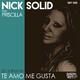 Nick Solid feat. Priscilla Te Amo Me Gusta(2k16 Remix)