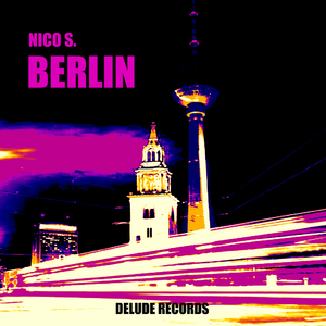 Nico S. - Berlin Ep (Delude Records)