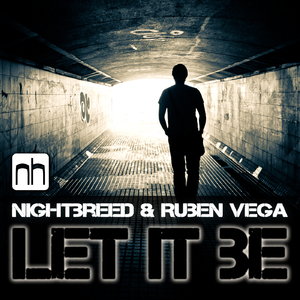 Nightbreed & Ruben Vega - Let It Be (Nick Harvey Music)