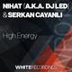Nihat a.k.a. DJ Led & Serkan Cayanli High Energy