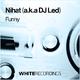 Nihat a.k.a. DJ Led Funny