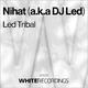 Nihat a.k.a. DJ Led Led Tribal