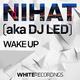 Nihat a.k.a. DJ Led Wake Up