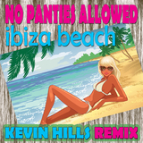 Ibiza Beach Kevin Hills Remix by No Panties Allowed mp3 download