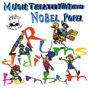 Nobel-Popel - Musiktheater für Kinder - Rumsdidibumbum (Hörick)