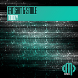 Eat Shit & Smile by Nobody mp3 download