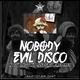 Nobody Evil Disco