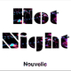 Nouvelle Hot Night