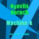 Nyavlis Norach - Machine X