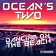 Ocean's Two Dancing On the Beach