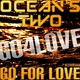 Ocean's Two Go for Love
