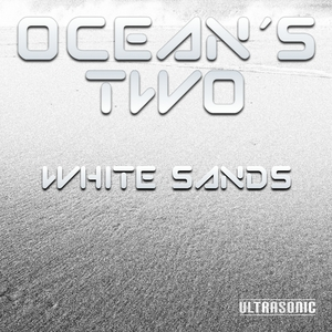 Ocean's Two - White Sands (Ultrasonic)