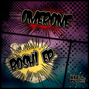 Omerone - Bosh! (Resonance Audio)