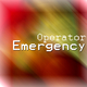 Operator Emergency