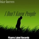 I Don''t Know People by Oskar Guerrero  mp3 download