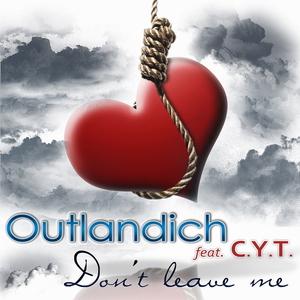 Outlandich feat. C.Y.T. - Don't leave me (ARC-Records Austria)