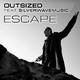 Outsized feat. Silverwavemusic - Escape