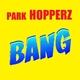 Park Hopperz Bang