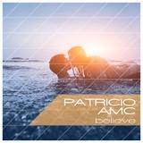 Believe by Patricio Amc mp3 download