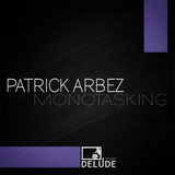 Monotasking by Patrick Arbez mp3 download