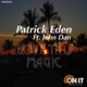 Patrick Eden Featuring John Dan Love This Magic