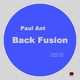 Paul Ant - Back Fusion