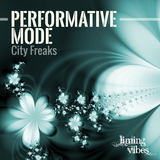 City Freaks by Performative Mode mp3 download