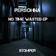 Persohna No Time Wasted Ep