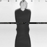 Arrival and Departure Remixed by Perthil mp3 download