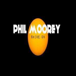 Phil Moorey - Shine On (Philmooreyrecords)
