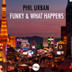 Phil Urban Funky & What Happens