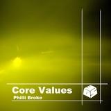 Core Values by Philli Broke mp3 download