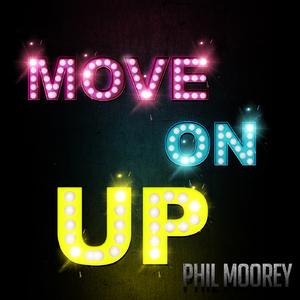 Philmoorey  - Move On Up (Philmooreyrecords)