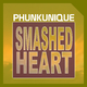 Phunkunique Smashed Heart