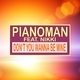 Pianoman feat. Nikki - Don't You Wanna Be Mine
