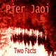 Pier Jaoi  Two Facts