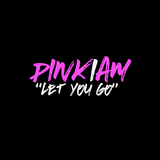 Let You Go by Pink I Am mp3 download